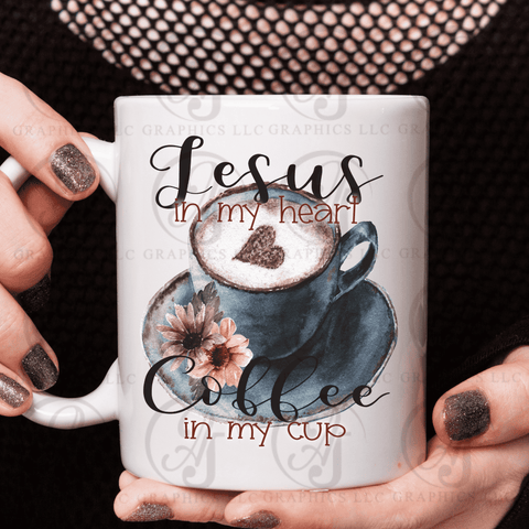 Jesus In My Heart Coffee In My Cup Coffee Mug