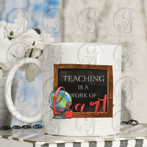 Teaching Is A Work of Heart Coffee Mug