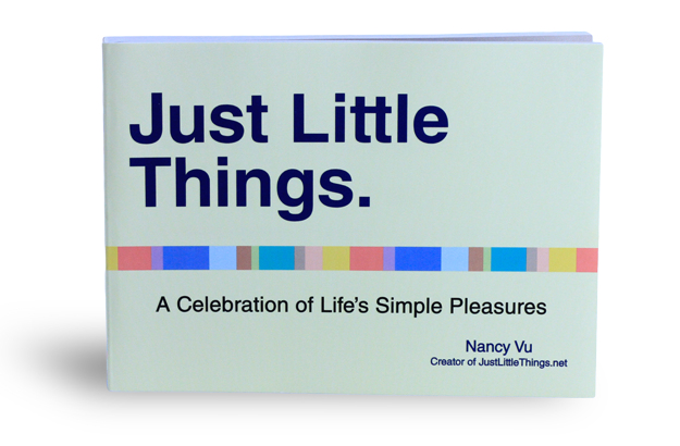 Just Little Things - A Celebration of Life's Simple Pleasures