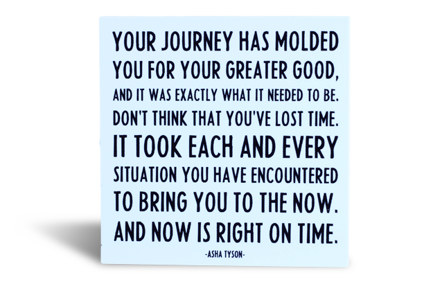 Quotable Magnet - Your Journey Has Moulded You …