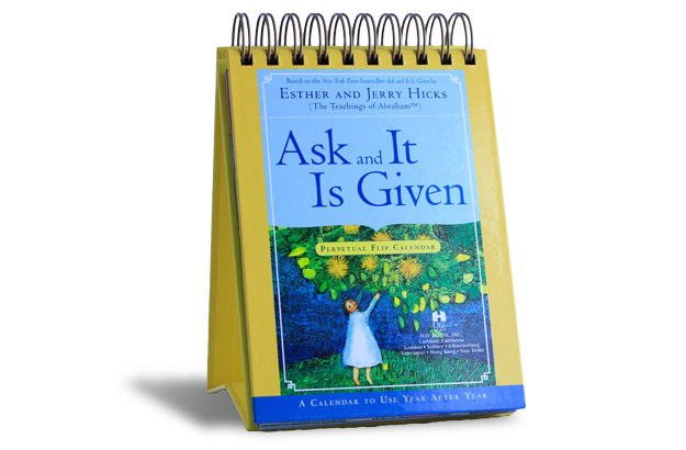 Ask and it is given - Esther & Jerry Hicks Perpetual Flip Calendar