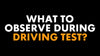 Learn About What To Observe During Your Road Test