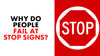 Learn Why People Fail At Stop Signs