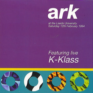 ARK in Leeds Live Club Nights DJ-Sets Compilation (1993 - 1994)