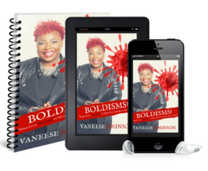 BOLDISMS: Disruptive Thoughts to Help YOU Live BOLD, BIG & BAD! Book - Digital Bundle