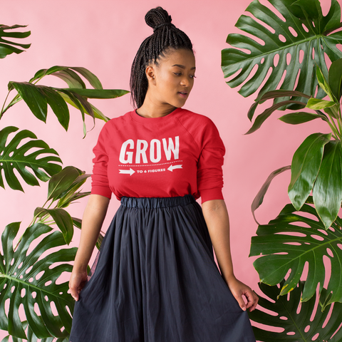 Grow To 6 Figures Sweatshirt