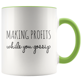 Making Profits While You Gossip Mug