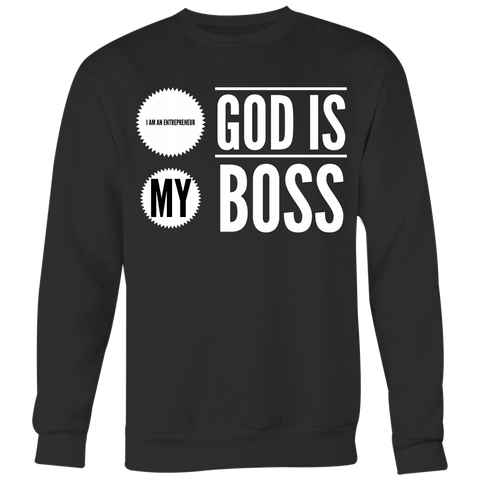 God Is My Boss Crewneck Sweatshirt
