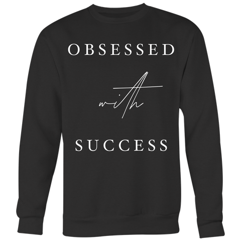 Obsessed With Success Sweatshirt