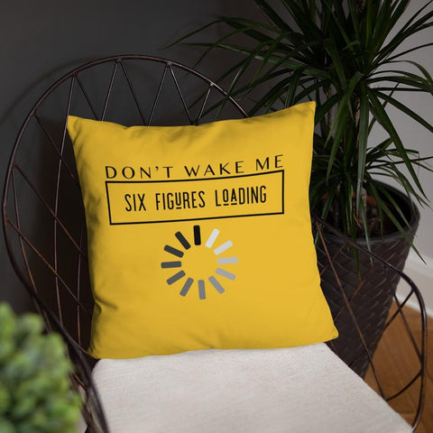 Don't Wake Me 6 Figures Loading Pillow