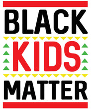 Load image into Gallery viewer, BLACK KIDS MATTER