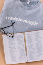 Load image into Gallery viewer, READY TO MINGLE UNISEX SWEATSHIRT