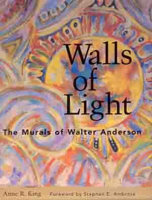 Walls of Light: The Murals of Walter Anderson