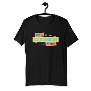 It's a Caribbean Thing Short-Sleeve Unisex T-Shirt