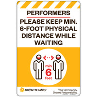 "Performers: Please Keep 6-Foot Physical Distance While Waiting (12""x18"")"
