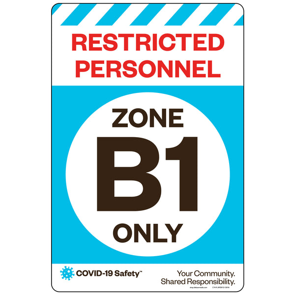 "Restricted Personnel Zone B1 Only (12""x18"")"