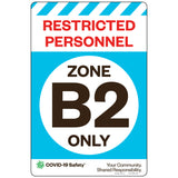 "Restricted Personnel Zone B2 Only (12""x18"")"