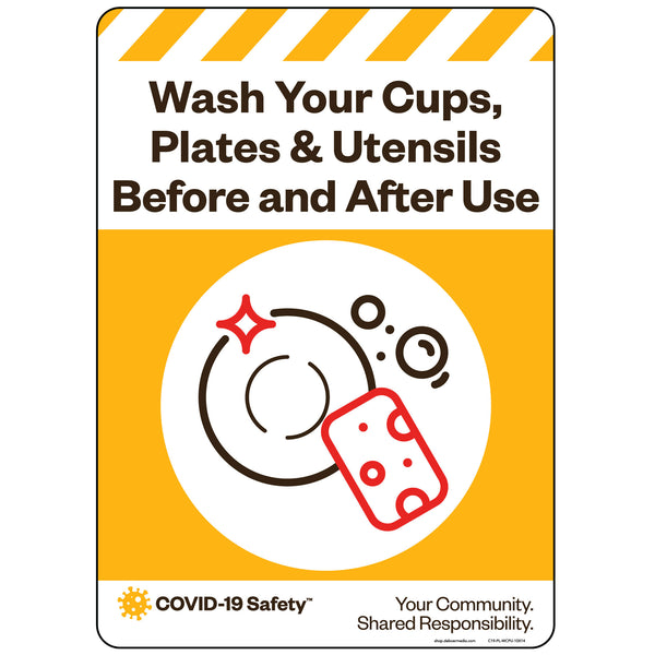 "Wash Your Cups, Plates & Utensils Before and After Use (10""x14"")"