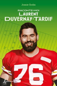 Raconte-moi Laurent Duvernay-Tardif