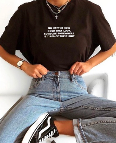 """No Matter How Good They Look"" Tee"