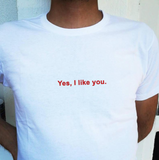 """Yes, I Like You"" Tee"