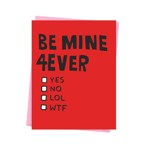 Be Mine 4Ever - Valentine's/Love Card