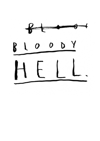 Bloody Hell - A4 Print
