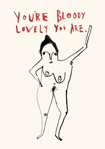 You're Bloody Lovely You Are - Card