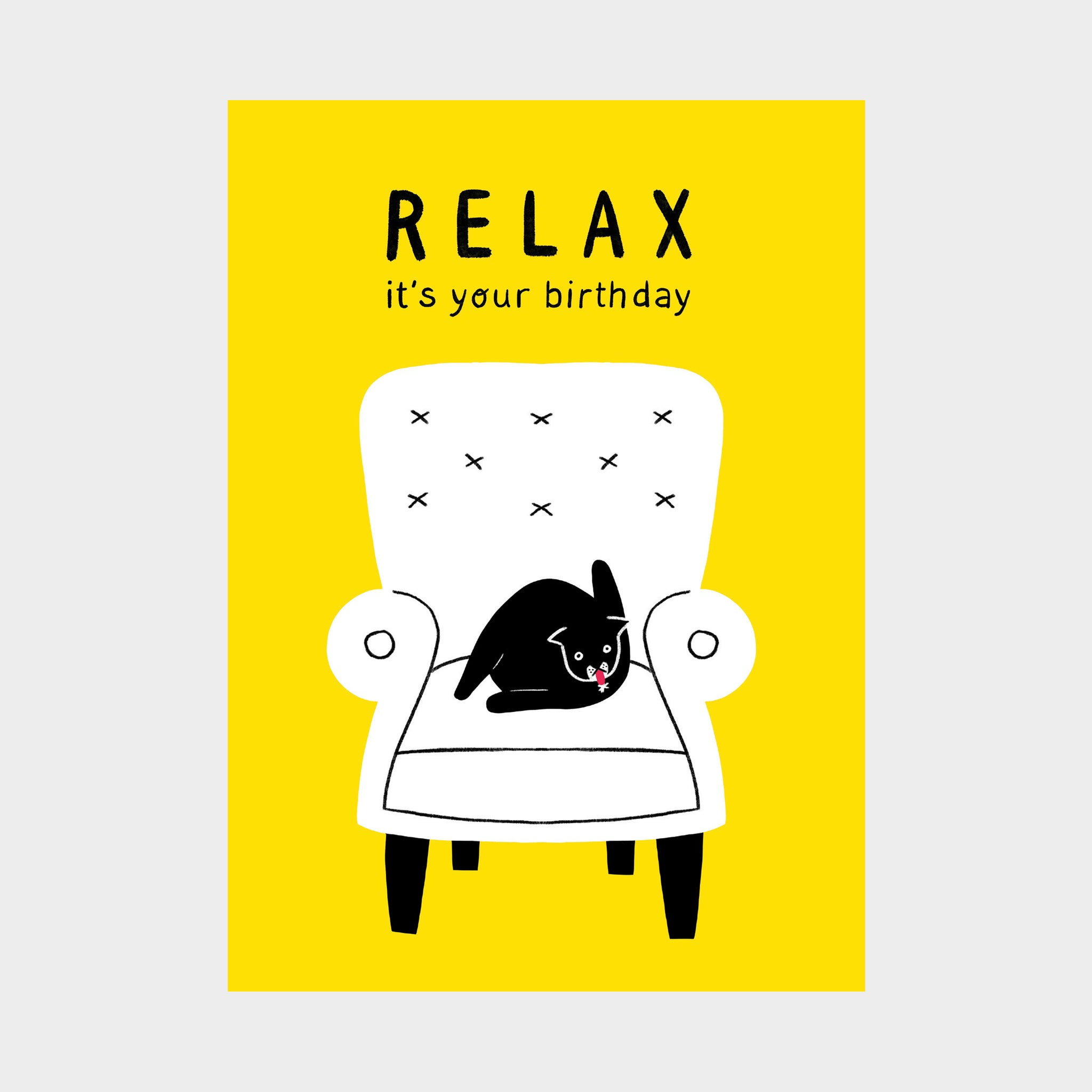 Relax It's Your Birthday - Card
