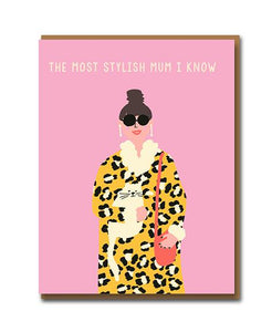 Most Stylish Mum - Mother's Day Card
