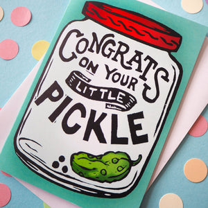 Congrats on Your Little Pickle - New Baby Card