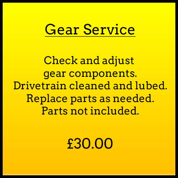 Gear Service. Check and adjust gear components. Drivetrain cleaned and lubed. Replace parts as needed. Parts not included. £30.00