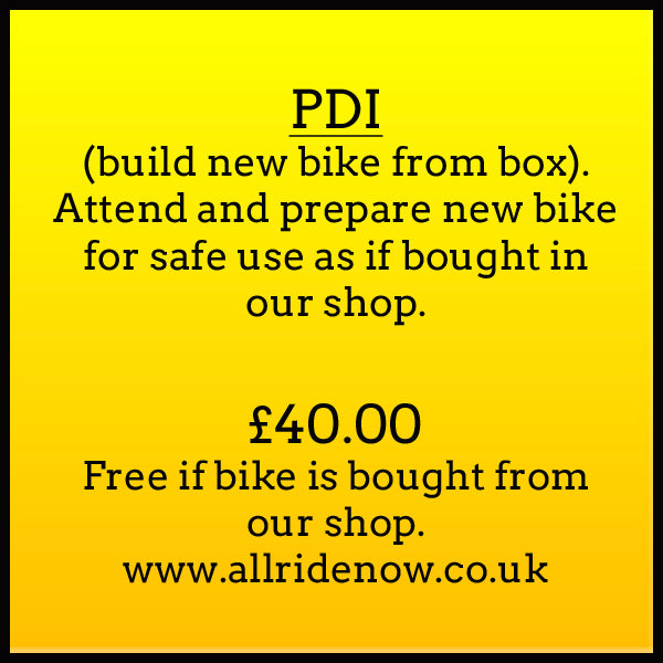 PDI (Build new nike from box). Attend and prepare new bike for safe use as if bought in our shop. £40.00. FREE if bike is bought from our shop www.allridenow.co.uk