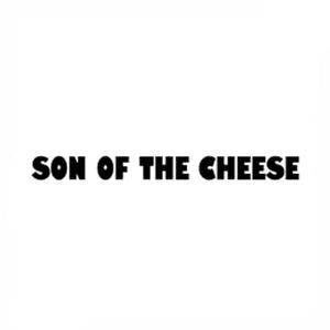 Son Of The Cheese