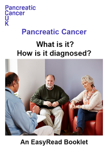 Easy read: Pancreatic cancer – What is it? How is it diagnosed?