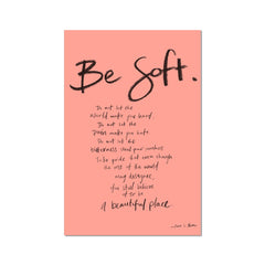 Poetry | Be Soft | Color Pink Fine Art Print
