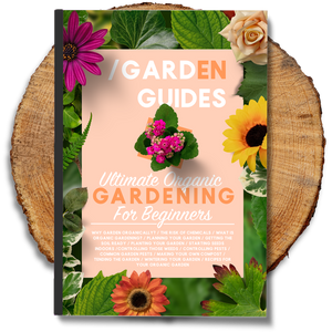 Ultimate Organic Gardening For Beginners