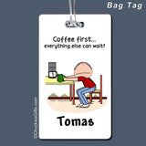 Coffee First Bag Tag Male Personalized