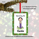 Thanks for Being You Ornament Female - Personalized