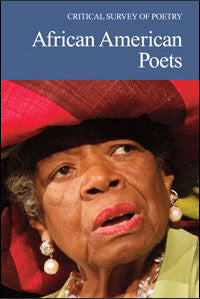 Critical Survey of Poetry: African American Poets