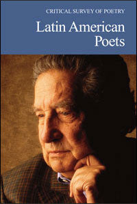 Critical Survey of Poetry: Latin American Poets