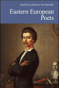 Critical Survey of Poetry: Eastern European Poets