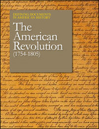Defining Documents in American History: The American Revolution (1754-1805)