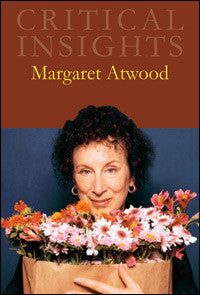 Critical Insights: Margaret Atwood