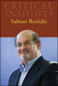 Critical Insights: Salman Rushdie