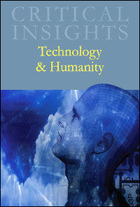 Critical Insights: Technology & Humanity