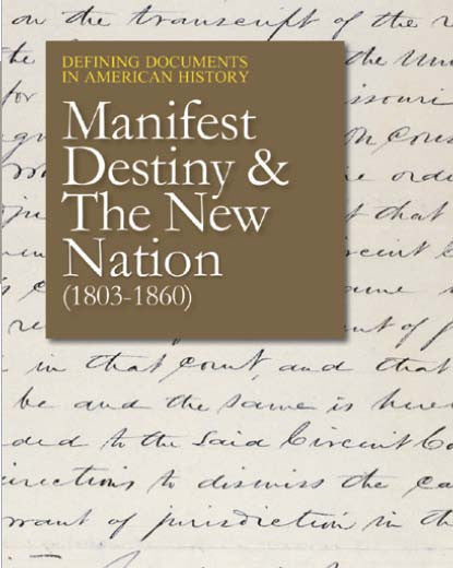 Defining Documents in American History:  Manifest Destiny and the New Nation (1803-1860)