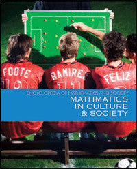 Encyclopedia of Mathematics and Society: Math in Culture and Society