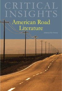 Critical Insights: American Road Literature