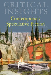 Critical Insights: Contemporary Speculative Fiction
